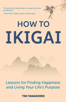 How to Ikigai - Tim Tamashiro