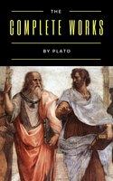 Plato: The Complete Works (31 Books) - Plato