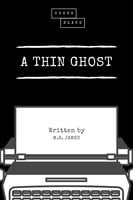 A Thin Ghost - M.R. James