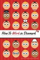How to Work in Denmark - Kay Xander Mellish