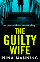 The Guilty Wife - Nina Manning