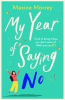 My Year of Saying No - Maxine Morrey