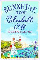 Sunshine Over Bluebell Cliff - Della Galton