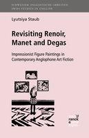 Revisiting Renoir, Manet and Degas - Lyutsiya Staub