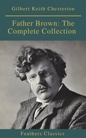 Father Brown: The Complete Collection - Gilbert Keith Chesterton