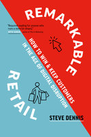 Remarkable Retail - Steve Dennis