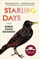 Starling Days: A Novel - Rowan Hisayo Buchanan