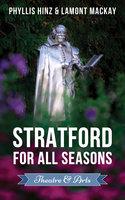 Stratford For All Seasons: Theatre & Arts - Phyllis Hinz, Lamont Mackay