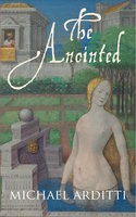 The Anointed - Michael Arditti