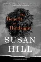 The Benefit of Hindsight: A Simon Serrailler Case - Susan Hill