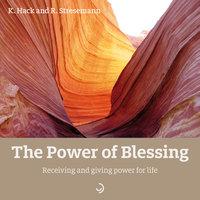 The Power of Blessing - Kerstin Hack, Rosemarie Stresemann
