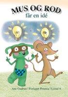 Mus og Rod får en idé - Ane Gudrun