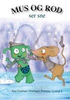 Mus og Rod ser sne - Ane Gudrun