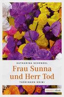 Frau Sunna und Herr Tod - Katharina Schendel