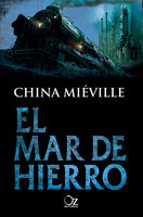 El mar de hierro - China Miéville