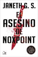 El asesino de Noxpoint - Janeth G. S.