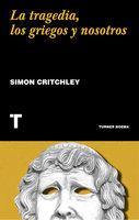 La tragedia, los griegos y nosotros - Simon Critchley