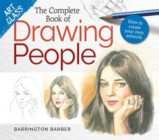 Art Class: The Complete Book of Drawing People - Barrington Barber