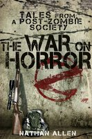The War On Horror: Tales From A Post-Zombie Society - Nathan Allen