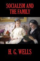Socialism and the Family - H.G. Wells
