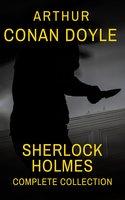 Sherlock Holmes : Complete Collection - Arthur Conan Doyle