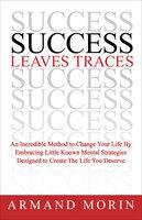 Success Leaves Traces - Armand Morin