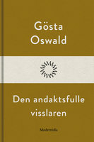 Den andaktsfulle visslaren - Gösta Oswald