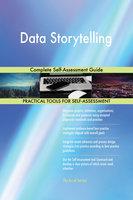 Data Storytelling Complete Self-Assessment Guide - Gerardus Blokdyk