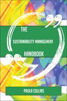 The Sustainability Management Handbook - Everything You Need To Know About Sustainability Management - Paula Collins