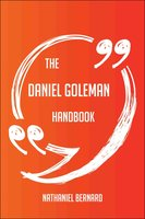 The Daniel Goleman Handbook - Everything You Need To Know About Daniel Goleman - Nathaniel Bernard