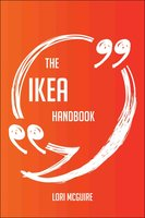 The IKEA Handbook - Everything You Need To Know About IKEA - Lori Mcguire