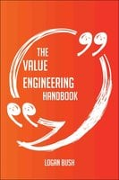 The Value Engineering Handbook - Everything You Need To Know About Value Engineering - Logan Bush