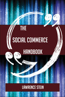 The Social Commerce Handbook - Everything You Need To Know About Social Commerce - Lawrence Stein