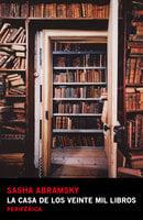 La casa de los veinte mil libros - Sasha Abramsky