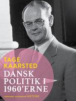 Dansk politik i 1960'erne - Tage Kaarsted