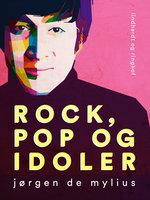 Rock, pop og idoler - Jørgen de Mylius