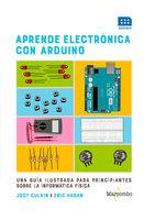 Aprende electrónica con Arduino - Jody Culkin, Eric Hagan