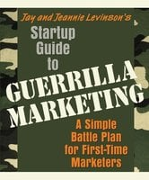 Startup Guide to Guerrilla Marketing - Jay Levinson, Jeannie Levinson