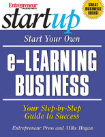 Start Your Own e-Learning Business - Entrepreneur Press