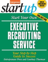 Start Your Own Executive Recruiting Service - Entrepreneur Press
