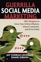 Guerrilla Social Media Marketing - Jay Levinson, Shane Gibson