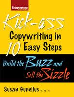 Kickass Copywriting in 10 Easy Steps - Susan M. Gunelius