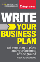 Write Your Business Plan - The Staff of Entrepreneur Media