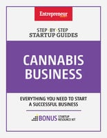 Cannabis Business: Step-by-Step Startup Guide - Inc. The Staff of Entrepreneur Media