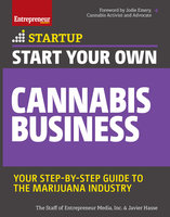 Start Your Own Cannabis Business - Javier Hasse, Inc. The Staff of Entrepreneur Media