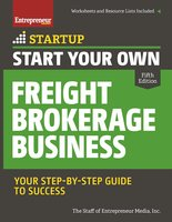 Start Your Own Freight Brokerage Business - The Staff of Entrepreneur Media