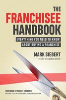 The Franchisee Handbook - Mark Siebert