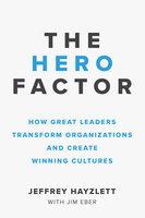 The Hero Factor - Jeffrey W. Hayzlett