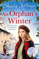 An Orphan's Winter: The perfect heart-warming festive saga for Christmas 2019 - Sheila Jeffries