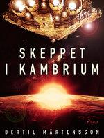 Skeppet i Kambrium - Bertil Mårtensson